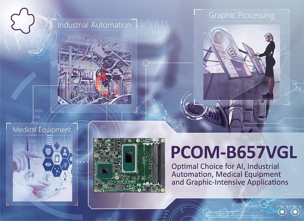 Portwell Announces PCOM-B657VGL COM Express® 3.0 Type 6 Basic Module, the Latest Addition to Its Popular COM Express Product Portfolio